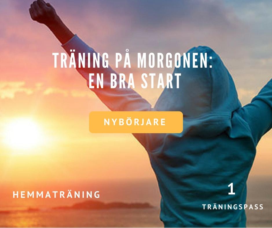 träningspass morgon, morgonträning, träningsprogram morgon, morgonträna, träningspass morgon